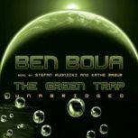 The Green Trap, Ben Bova