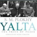 Yalta: The Price of Peace, S. M. Plokhy