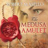 The Medusa Amulet, Robert Masello