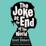 The Joke at the End of the World, Scott Dikkers