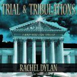 Trial & Tribulations, Rachel Dylan