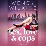 Sex, Love & Cops, Wendy Wilkins