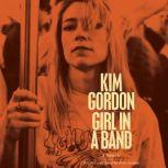 Girl in a Band A Memoir, Kim Gordon