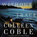 Without a Trace The Rock Harbor Series, Colleen Coble