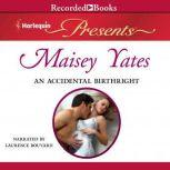An Accidental Birthright, Maisey Yates