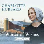 Winter of Wishes Seasons of the Heart, Charlotte Hubbard