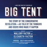 Big Tent The Story of the Conservative RevolutionAs Told by the Thinkers and Doers Who Made It Happen, Unknown
