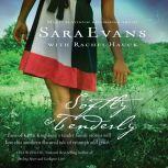 Softly and Tenderly, Sara Evans