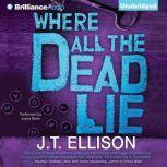 Where All the Dead Lie, J.T. Ellison