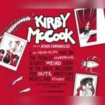 Kirby McCook and the Jesus Chronicles A 12-Year-Olds Take on the Totally Unboring, Slightly Weird Stuff in the Bible, Including Fish Guts, Wrestling Moves, and Stinky Feet, M.N. Brotherton