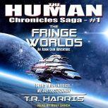 The Fringe Worlds, T.R. Harris