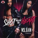Shot through the Heart, Ms. Bam