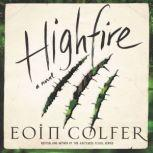 Highfire A Novel, Eoin Colfer