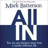 All In You Are One Decision Away From a Totally Different Life, Mark Batterson