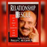 Relationship Rescue A Seven Step Strategy For Reconnecting With Your Partner, Phil McGraw