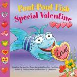 Pout-Pout Fish: Special Valentine, Deborah Diesen