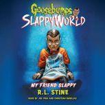 My Friend Slappy, R.L. Stine