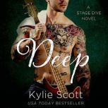 Deep A Stage Dive Novel, Kylie Scott
