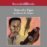 Tears of A Tiger, Sharon M. Draper