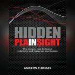 Hidden In Plain Sight The Simple Link Between Relativity and Quantum Mechanics, Andrew Thomas