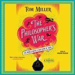 The Philosopher's War A Novel, Tom Miller