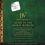 For Magnus Chase: The Hotel Valhalla Guide to the Norse Worlds, Rick Riordan
