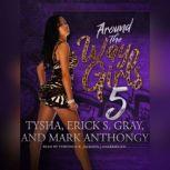 Around the Way Girls 5, Erick S. Gray; Mark Anthony; Tysha