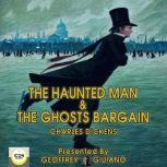 The Haunted Man & The Ghost's Bargain, Charles Dickens