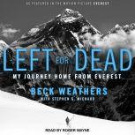 Left for Dead My Journey Home from Everest, Beck Weathers