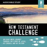 The New Testament Challenge: Audio Bible Studies Enter the Story of Jesus' Church and His Return, Jeff Manion