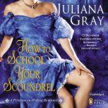 How to School Your Scoundrel, Juliana Gray