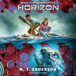 Horizon, Book 4: Apex Predator, M.T. Anderson