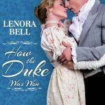 How the Duke Was Won, Lenora Bell