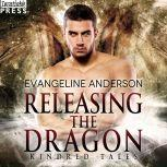 Releasing the Dragon A Kindred Tales Novel, Evangeline Anderson