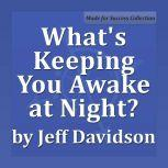 What's Keeping You Awake at Night? Keeping Your Career in Perspective, Jeff Davidson