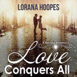 Love Conquers All A Small Town Christian Romance, Lorana Hoopes