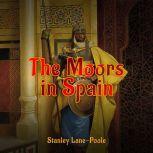 The Moors in Spain, Stanley Lane-Poole