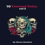 10 Twisted Tales vol:2, Steven Havelock