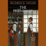 The Friendship, Mildred D. Taylor