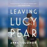 Leaving Lucy Pear, Anna Solomon