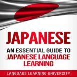 Japanese An Essential Guide to Japanese Language Learning, Language Learning University