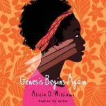 Genesis Begins Again, Alicia D. Williams