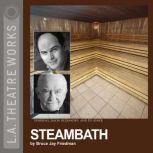 Steambath, Bruce Jay Friedman
