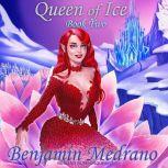 Queen of Ice , Benjamin Medrano