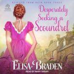 Desperately Seeking a Scoundrel, Elisa Braden
