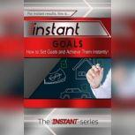 Instant Goals, The INSTANT-Series