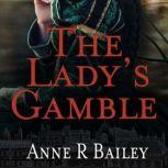 The Lady's Gamble, Anne R Bailey