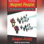 Magnet People, Roger Fritz, Ph.D.