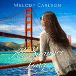 All Summer Long A San Francisco Romance, Melody Carlson