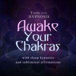 Awake your chakras, Third eye hypnosis